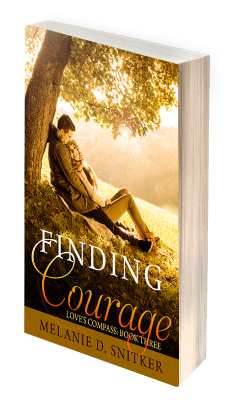 Finding Courage by Melanie D. Snitker