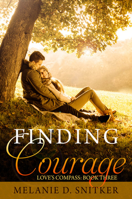 Finding Courage by Melanie D. Snitker - Cover Reveal and Synopsis