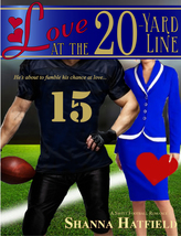 Love at the 20-Yard Line by Shanna Hatfield