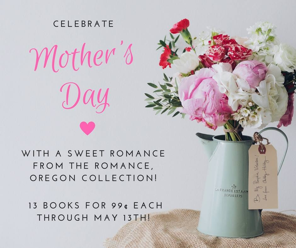 Celebrate Mother's Day! 13 Books for $0.99 Each!
