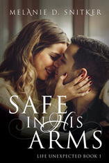 Safe In His Arms by Melanie D. Snitker