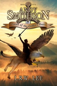 Vision of the Griffin's Heart by L.R.W. Lee