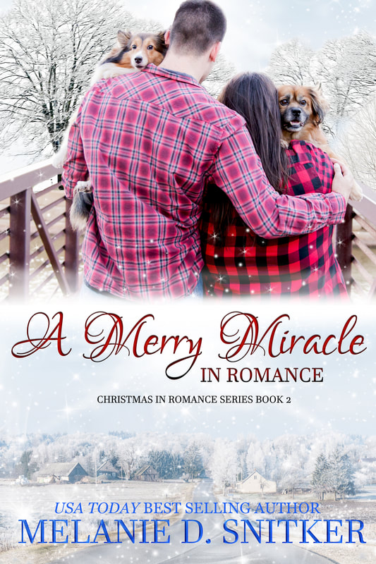 A Merry Miracle in Romance by Melanie D. Snitker