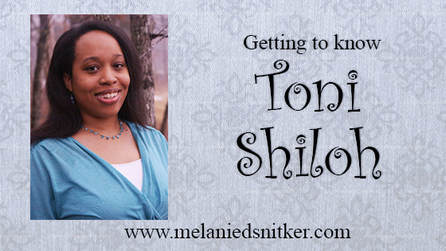 Getting to Know Toni Shiloh with Melanie D. Snitker