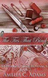 The Ties That Bind ​By Amelia C. Adams