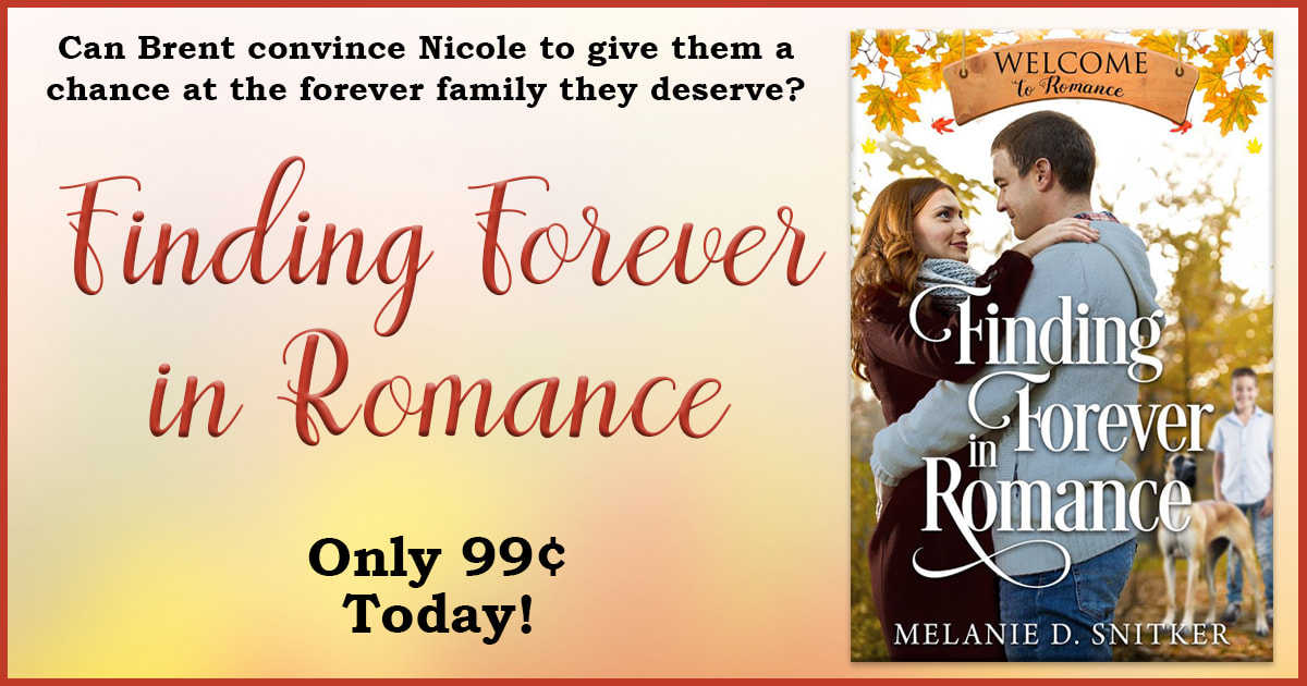 Finding Forever in Romance by Melanie D. Snitker - Only $0.99 Today!