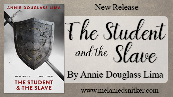 New Release: The Student and the Slave by Annie Douglass Lima on Melanie D. Snitker's blog