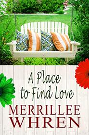 A Place to Find Love by Merrillee Whren