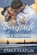 Bayside Opposites by Stacy Claflin
