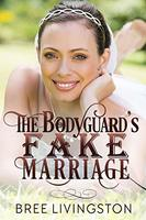 The Bodyguard's Fake Marriage by Bree Livingston