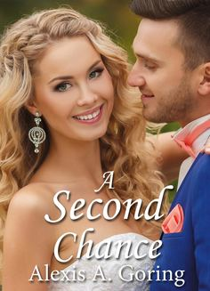 A Second Chance by Alexis A. Goring