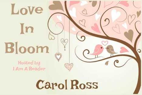 Love in Bloom - Carol Ross
