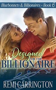Designed for the Billionaire by Remi Carrington