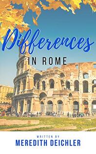 Differences in Rome by Meredith Deichler