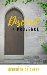 Discord in Provence by Meredith Deichler