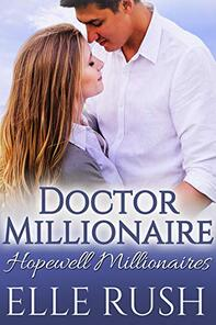 Doctor Millionaire ​by Elle Rush