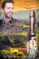 Dolce Vita: Sweet Life by Autumn Macarthur