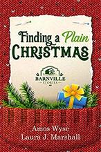 Finding a Plain Christmas by Amos Wyse and Laura J. Marshall