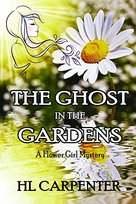 The Ghost in the Gardens by HL Carpenter