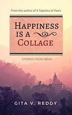 Happiness is a Collage by Gita V. Reddy
