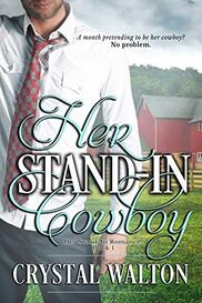 Her Stand-in Cowboy ​by Crystal Walton