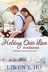 Holding Onto Love in Romance by Liwen Y. Ho