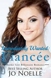 Immediately Wanted: Fiancee by Jo Noelle