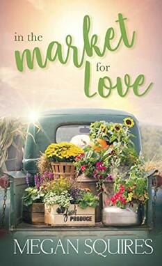 In the Market for Love ​by Megan Squires