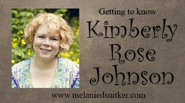 Getting to Know Kimberly Rose Johnson with Melanie D. Snitker
