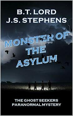 Monster of the Asylum by B.T. Lord and J.S. Stephens
