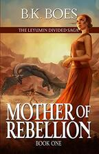 Mother of Rebellion by B.K. Boes