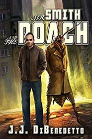 Mr. Smith and the Roach by J.J. DiBenedetto ​