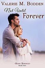 Not Until Forever by Valerie M. Bodden