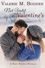 Not Until Valentine's by Valerie M. Bodden