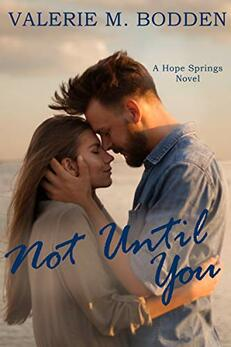 Not Until You by Valerie M. Bodden
