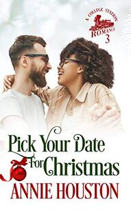 Pick Your Date for Christmas ​by Annie Houston
