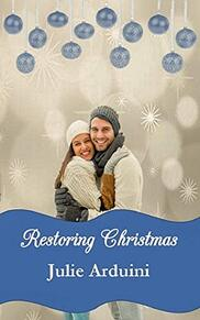 Restoring Christmas by Julie Arduini