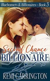 Second Chance with the Billionaire by Remi Carrington ​