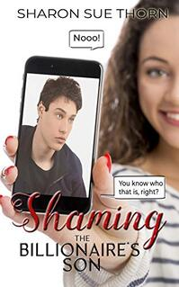 Shaming the Billionaire's Son by Sharon Sue Thorn