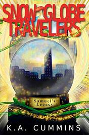 Snow Globe Travelers by K.A. Cummins