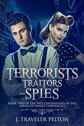 Terrorists, Traitors and Spies by J. Traveler Pelton