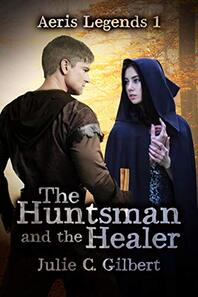 The Huntsman and the Healer ​by Julie C. Gilbert