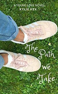 The Path We Take by Kylie Key