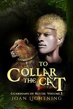 To Collar the Cat by Joan Lightning