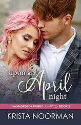 Upon an April Night by Krista Noorman