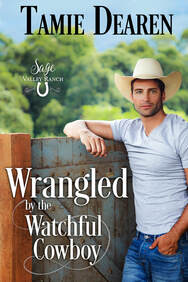 Wrangled by the Watchful Cowboy by Tamie Dearen